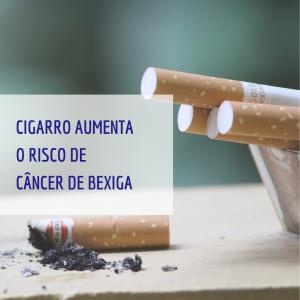 Cigarro aumenta o risco de câncer de bexiga